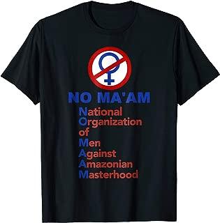 No Ma'am National Organization Of Men T-shirt