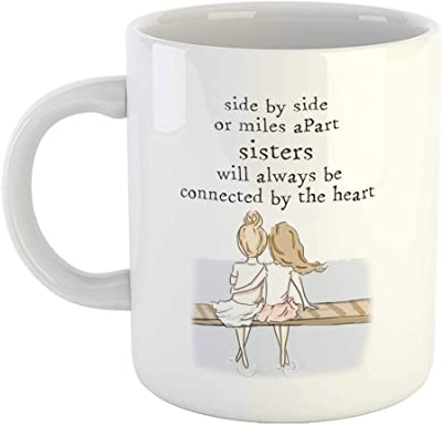 iKraft® Funny Sister Gift Coffee Mug - Cute Quotes Side by Side or Miles Apart, Sisters Will Always be Connected by The Heart Printed Tea Cup White 11oz
