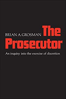 The Prosecutor: An Inquiry into the Exercise of Discretion (Heritage)