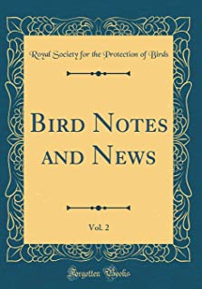Bird Notes and News, Vol. 2 (Classic Reprint)