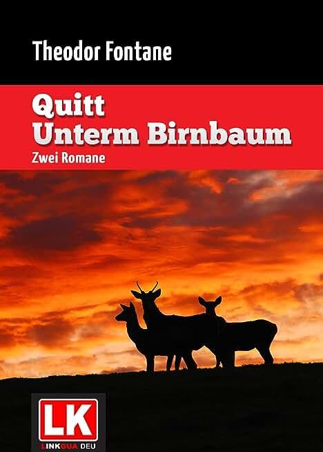 Quitt – Unterm Birnbaum [Kommentiert]: Zwei Romane (German Edition)