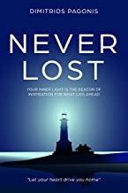 Never Lost: Your Inner Light is the Beacon of Inspiration for What Lies Ahead (Spirituality, Spiritual Enlightenment, Spiritual Self-Help, Personal Growth, ... Spiritual Healing, Motivational)