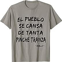El Pueblo se Cansa de Tanta Pinche Transa Shirt Frases AMLO