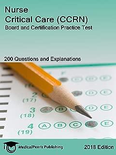 Nurse Critical Care (CCRN): Board and Certification Practice Test