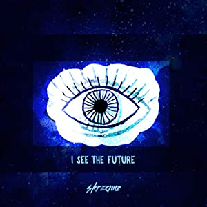 I SEE THE FUTURE