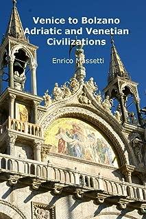 Venice to Bolzano - Adriatic and Venetian Civilization