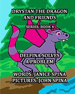 Drystan the Dragon and Friends Series Book 4: Delfina Solves a Problem