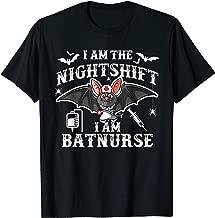 I Am The Night Shift I Am Batnurse Shirt Halloween Gifts