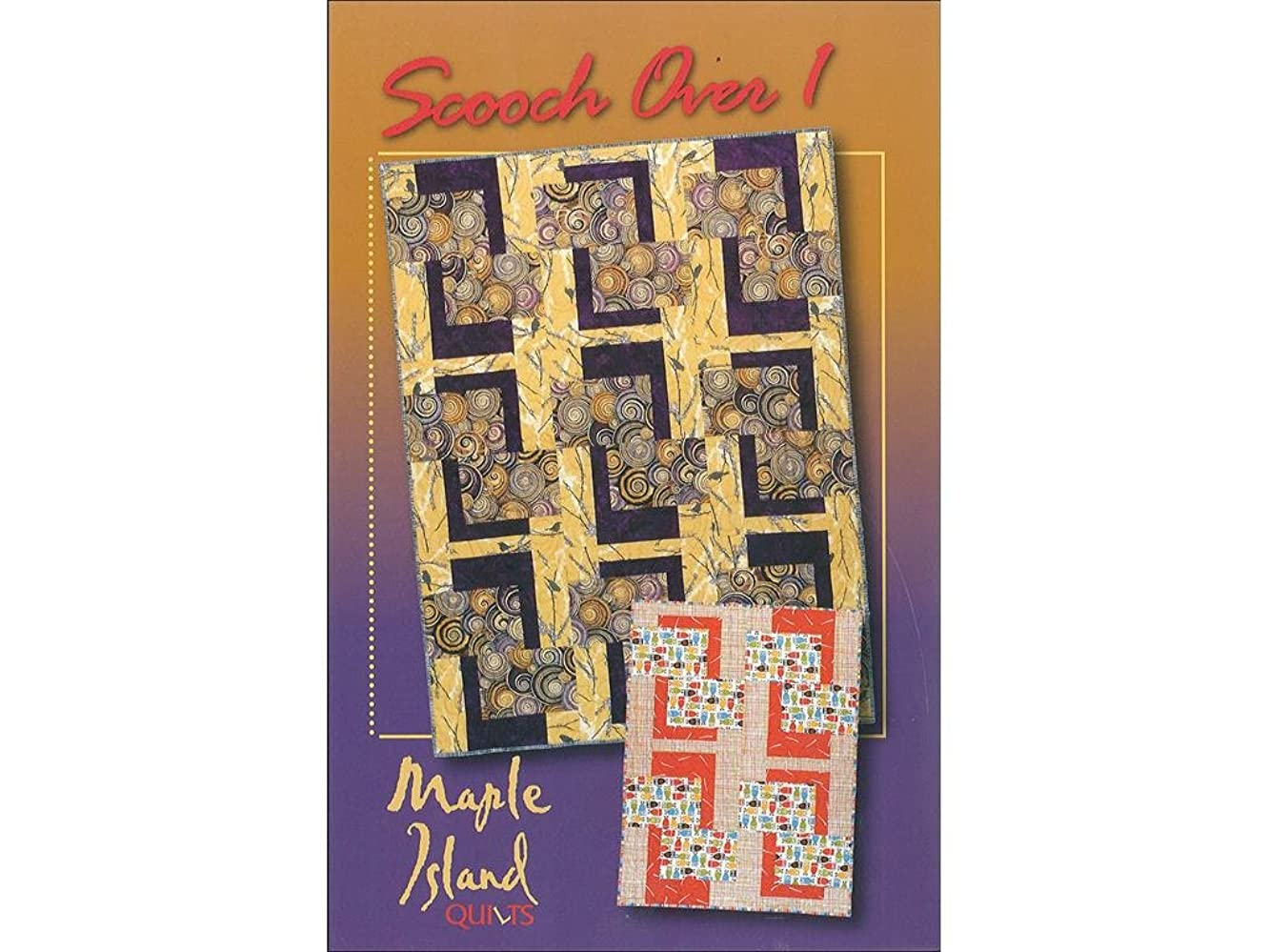 Maple Island Quilts Scooch Over 1 Ptrn