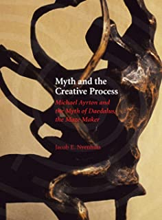 Myth and the Creative Process: Michael Ayrton and the Myth of Daedalus