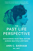 The Past Life Perspective: Discovering Your True Nature Across Multiple Lifetimes (English Edition)