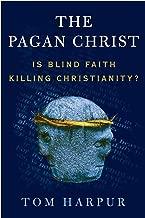 Best tom harpur pagan christ Reviews