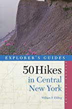 50 Hikes in Central New York: Hikes and Backpacking Trips from the Western Adirondacks to the Finger Lakes