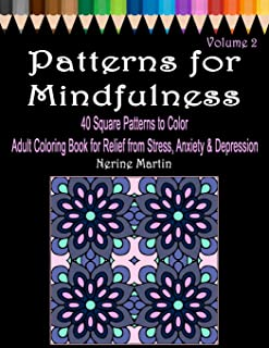 Patterns for Mindfulness Volume 2 Adult Coloring Book for Relief from Stress, Anxiety and Depression