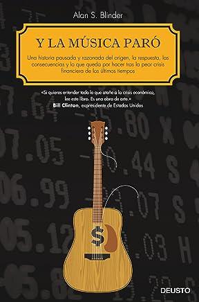 Y la música paró : una historia pausada y razonada del origen, la respuesta, las consecuencias y lo que queda por hacer tras la peor crisis financiera de los últimos tiempos