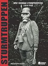 Sturmtruppen: WWI German Stormtroopers (1914-1918)