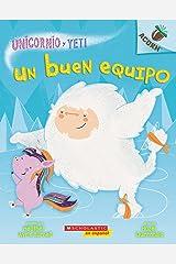 Un Unicornio y Yeti 2: Un buen equipo (A Good Team): Un libro de la serie Acorn (Spanish Edition) Kindle Edition