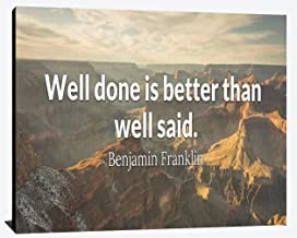Well Done is Better Than Well Said Benjamin Franklin Success Relentless Perseverance Focus Overcome Prosperity Humble Wood Wall Art Print Photo Image Decor