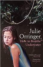 How to Breathe Underwater: Stories
