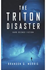 The Triton Disaster: Hard Science Fiction (Solar System Series Book 4) Kindle Edition