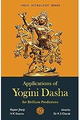 Applications of Yogini Dasha for Brilliant Predictions Paperback