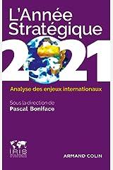 L'Année stratégique 2021 : Analyse des enjeux internationaux Format Kindle
