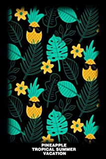 Pineapple Tropical Summer Vacation: Tropical Island Vacation, Pineapple Notebook, Summer Memory Book, Travel Planner, Beach Journal