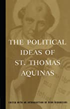 The Political Ideas of St. Thomas Aquinas (Hafner Library of Classics)