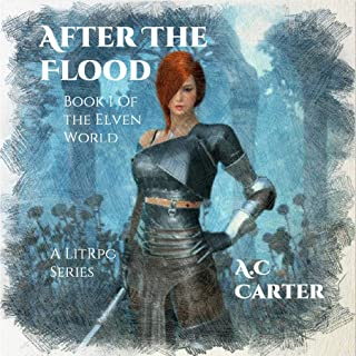 After The Flood: Book 1 of The Elven World - A LitRPG Series
