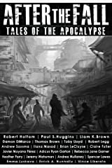 After the Fall: Tales of the Apocalypse: An Anthology of Dystopian Short Stories (Apocalypse / Dystopia Anthology Book 1) Kindle Edition