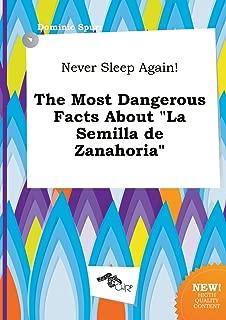 Never Sleep Again! the Most Dangerous Facts about La Semilla de Zanahoria
