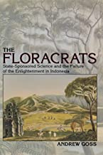 Floracrats: State-Sponsored Science and the Failure of the Enlightenment in Indonesia