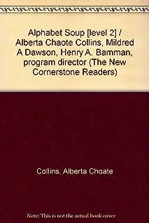 Alphabet Soup [level 2] / Alberta Chaote Collins, Mildred A Dawson, Henry A. Bamman, program director (The New Cornerstone Readers)