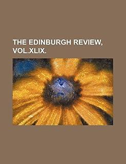 The Edinburgh Review, Vol.XLIX.