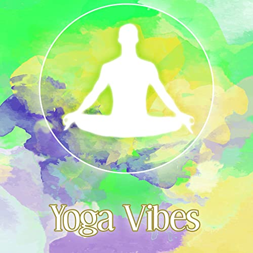 Yoga Vibes - New Age Music for Yoga Training, Healing Nature ...