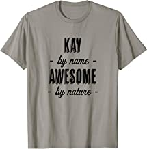 KAY by Name - Awesome by Nature | Funny and Cute Gift