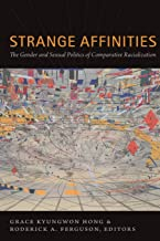 Strange Affinities: The Gender and Sexual Politics of Comparative Racialization (Perverse Modernities: A Series Edited by ...
