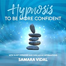 Hypnosis to Be More Confident: With Sleep Hypnosis and Subliminal Affirmations