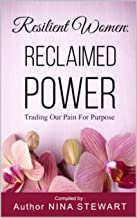 Resilient Women: Reclaimed Power: Trading Our Pain For Purpose (English Edition)