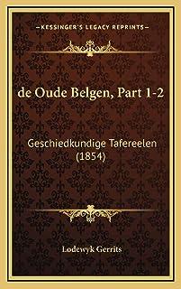 de Oude Belgen, Part 1-2: Geschiedkundige Tafereelen (1854)