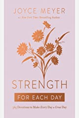 Strength for Each Day: 365 Devotions to Make Every Day a Great Day Kindle Edition