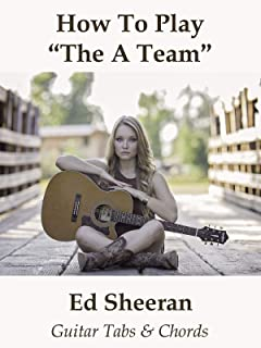 How To Play The A Team By Ed Sheeran - Guitar Tabs & Chords