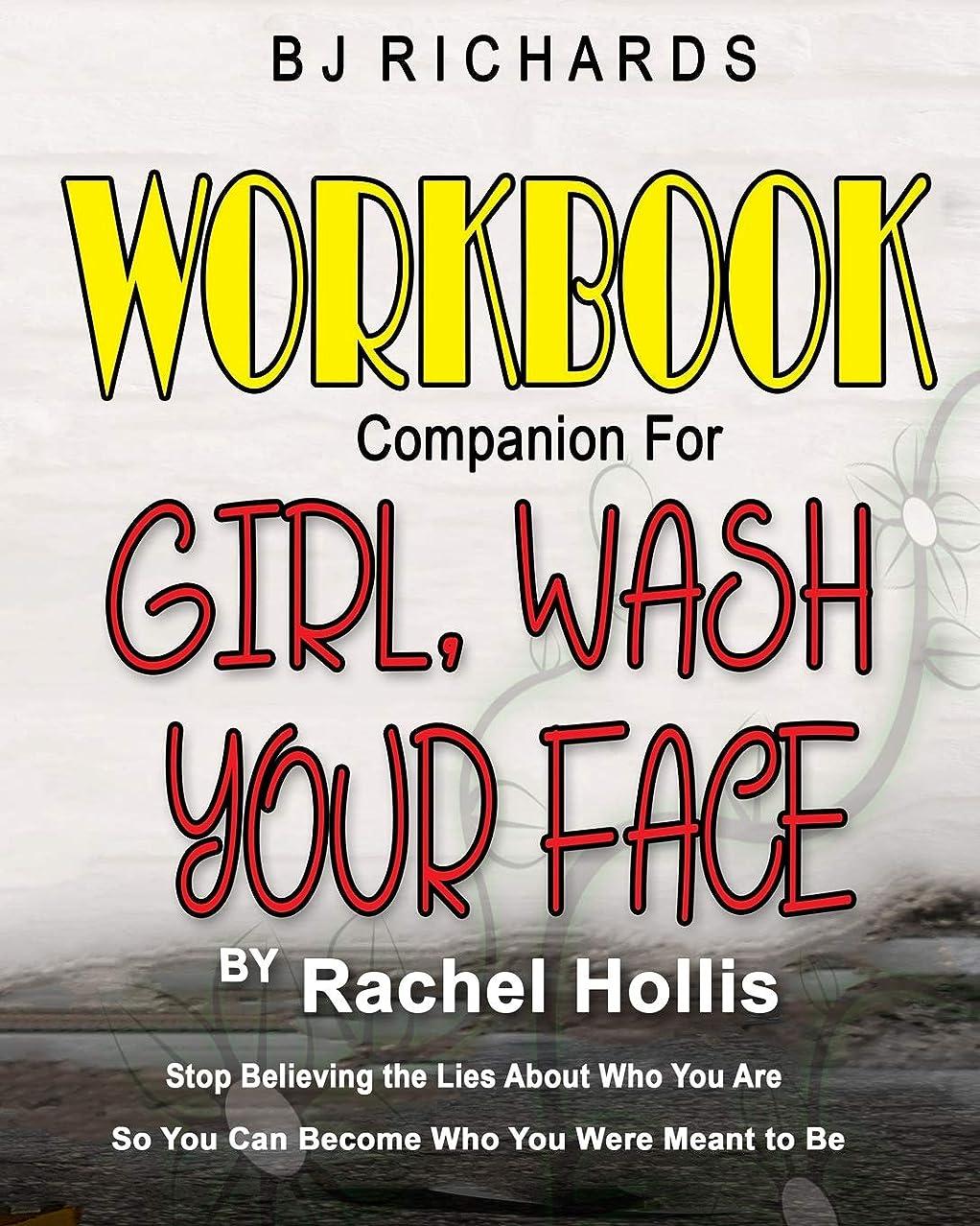 逮捕一掃する接続Workbook Companion for Girl Wash Your Face by Rachel Hollis: Stop Believing the Lies About Who You Are So You Can Become Who You Were Meant to Be
