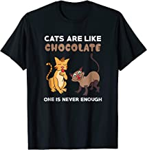Cats Are Like Chocolate Shirt Cat Lover Gift Funny Cat Shirt