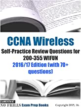 CCNA Wireless Self-Practice Review Questions for 200-355 WIFUN: 2016/17 Edition (with 70+ questions)