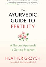 The Ayurvedic Guide to Fertility: A Natural Approach to Getting Pregnant