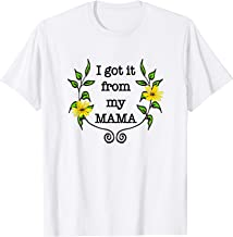 I Got It From My Mama T-Shirt
