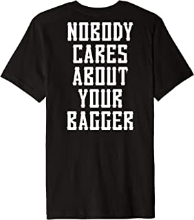 Nobody Cares About Your Bagger Tee Riding Motorcycle Gag Premium T-Shirt