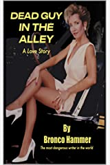 Dead Guy in the Alley - A Love Story Kindle Edition