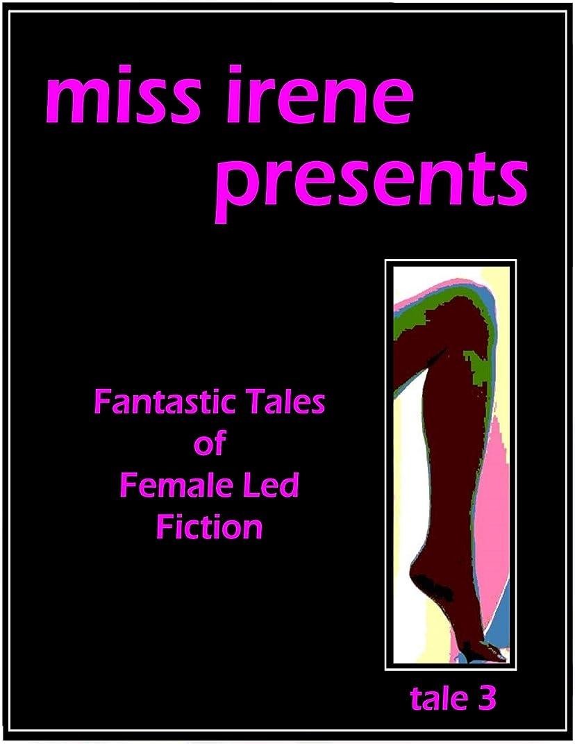 金曜日ロードブロッキング教義Miss Irene Presents - Tale 3 (English Edition)